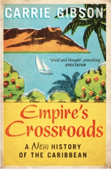 Empire's Crossroads : A New History of the Caribbean, Paperback Book