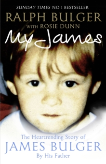 My James : The Heartrending Story of James Bulger by His Father, Paperback / softback Book