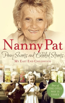 Penny Sweets and Cobbled Streets : My East End Childhood, Paperback Book