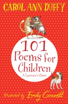 101 Poems for Children Chosen by Carol Ann Duffy: A Laureate's Choice, Paperback / softback Book