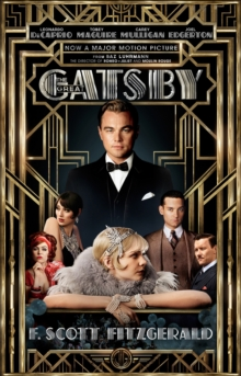 The Great Gatsby Film tie-in Edition : Including an Interview with Director Baz Luhrmann, Paperback Book