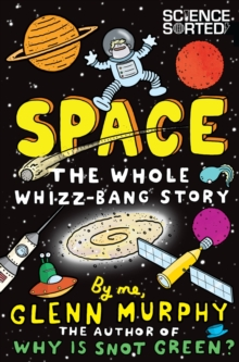 Space: The Whole Whizz-Bang Story, Paperback Book