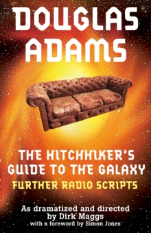 The Hitchhiker's Guide to the Galaxy Radio Scripts Volume 2 : The Tertiary, Quandary and Quintessential Phases, EPUB eBook