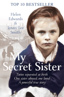 My Secret Sister : Jenny Lucas and Helen Edwards' Family Story, Paperback Book