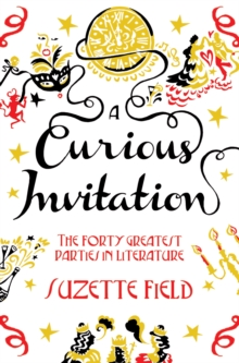 A Curious Invitation : The Forty Greatest Parties in Literature, Paperback / softback Book