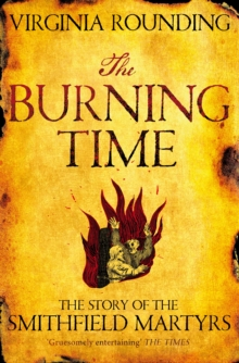 The Burning Time : The Story of the Smithfield Martyrs, Paperback Book