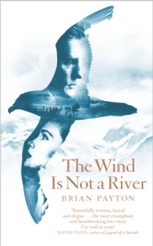 The Wind is Not a River, Hardback Book