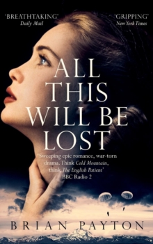 All This Will Be Lost, Paperback / softback Book