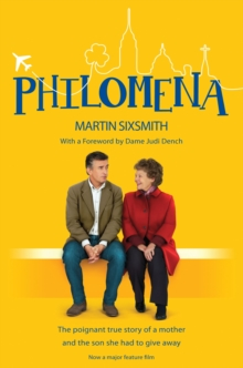 Philomena : The true story of a mother and the son she had to give away (film tie-in edition), Paperback Book