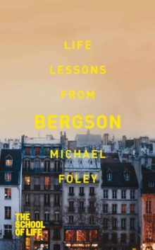 Life Lessons from Bergson, Paperback Book