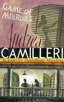 Game of Mirrors : An Inspector Montalbano Novel 18, Paperback Book