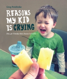 Reasons My Kid is Crying, Hardback Book