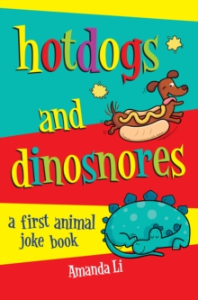 Hot Dogs and Dinosnores : A First Animal Joke Book, Paperback Book