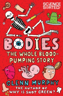 Bodies: The Whole Blood-Pumping Story, Paperback / softback Book