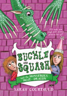 Buckle and Squash and the Monstrous Moat-Dragon, EPUB eBook