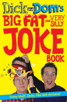 Dick and Dom's Big Fat and Very Silly Joke Book, Paperback Book