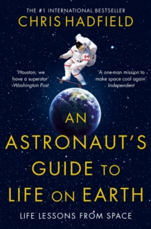 An Astronaut's Guide to Life on Earth, Paperback / softback Book