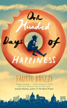 One Hundred Days of Happiness, Hardback Book