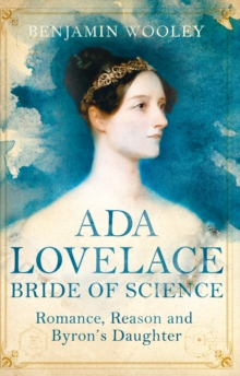 The Bride of Science : Romance, Reason and Byron's Daughter, Paperback Book