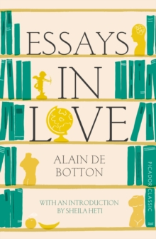 Essays In Love : Picador Classic, Paperback Book