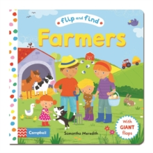 Flip and Find Farmers : a guess who/where flap book about farmers and their animals, Board book Book