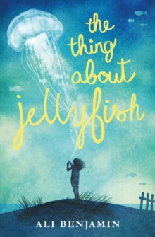 The Thing About Jellyfish, Hardback Book