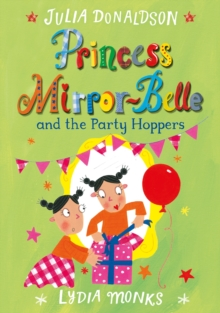 Princess Mirror-belle and the Party Hoppers, Paperback Book