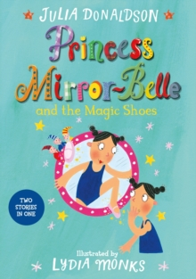 Princess Mirror-Belle and the Magic Shoes, Paperback Book