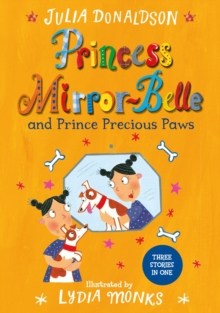 Princess Mirror-Belle and Prince Precious Paws, Paperback Book