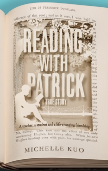 Reading With Patrick : A Teacher, a Student and the Life-Changing Power of Books, Hardback Book