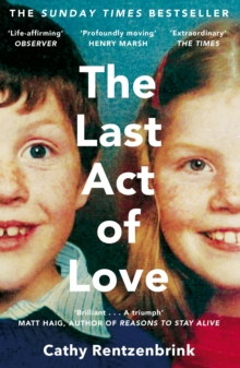 The Last Act of Love : The Story of My Brother and His Sister, Paperback / softback Book