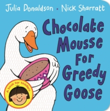 Chocolate Mousse for Greedy Goose, Board book Book