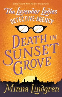 The Lavender Ladies Detective Agency: Death in Sunset Grove, Paperback Book