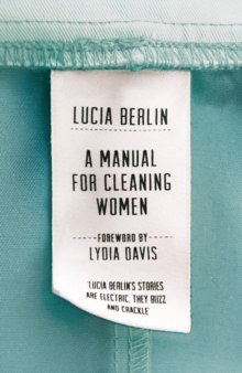 A Manual for Cleaning Women : Selected Stories, Hardback Book