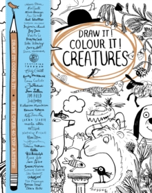 Draw it! Colour it! Creatures : With over 40 top artists, Paperback / softback Book