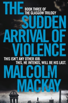 The Sudden Arrival of Violence, Paperback Book
