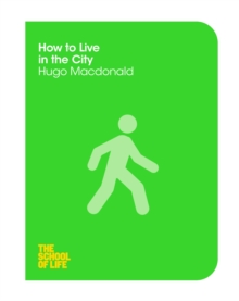 How to Live in the City, Paperback Book
