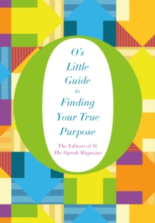 O's Little Guide to Finding Your True Purpose, Hardback Book