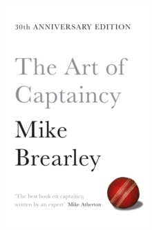 The Art of Captaincy : What Sport Teaches Us About Leadership, Paperback Book