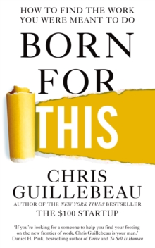 Born for This : How to Find the Work You Were Meant to Do, Paperback Book