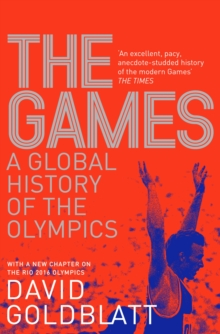 The Games : A Global History of the Olympics, Paperback Book