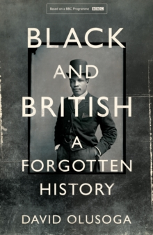 Black and British : A Forgotten History, Hardback Book