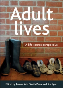 Adult lives : A life course perspective, Paperback / softback Book