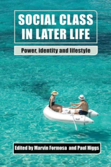 Social class in later life : Power, identity and lifestyle, Paperback / softback Book