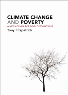 Climate change and poverty : A new agenda for developed nations, Paperback / softback Book