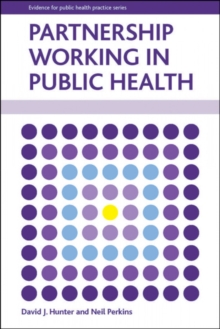 Partnership working in public health, Paperback / softback Book