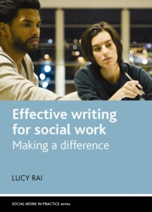 Effective writing for social work : Making a difference, Paperback / softback Book