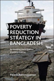 Poverty Reduction Strategy in Bangladesh : Rethinking participation in policy making, Hardback Book