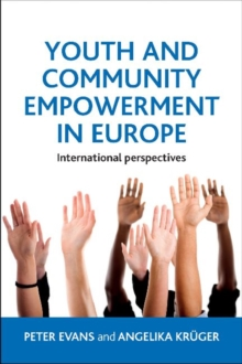 Youth and community empowerment in Europe : International perspectives, Paperback / softback Book