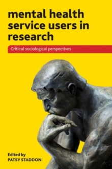Mental Health Service Users in Research : Critical Sociological Perspectives, Paperback / softback Book